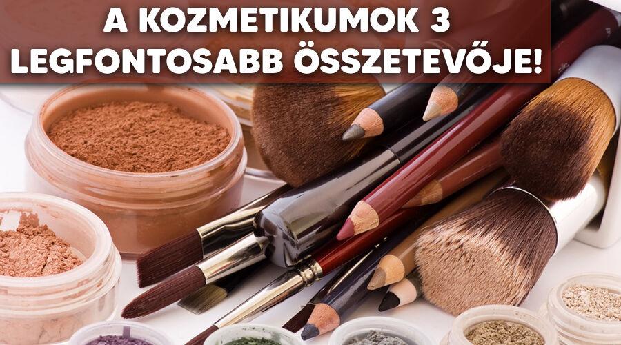 Ezek a kozmetikumok 3 leghatékonyabb összetevői.