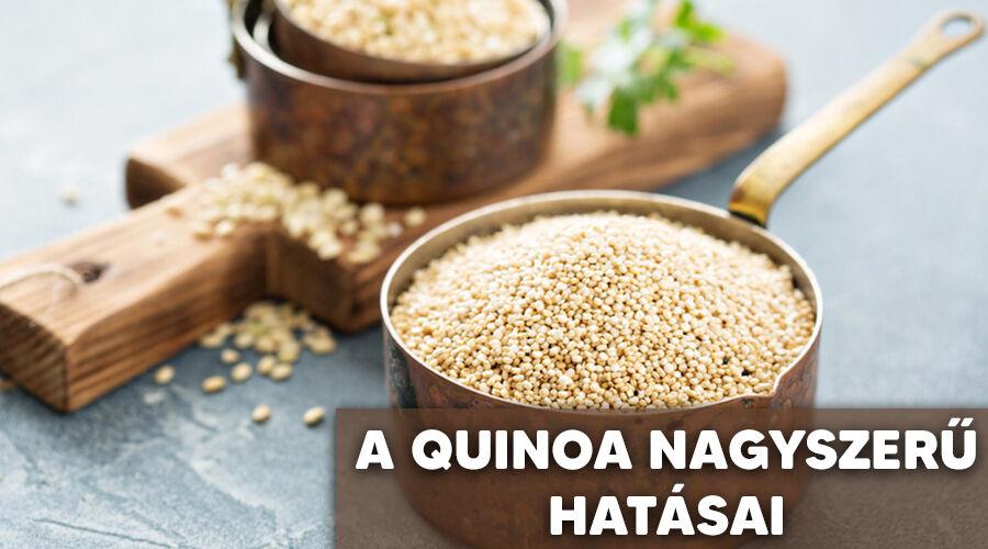 Nagyszerű hatásai vannak a quinoa-nak.