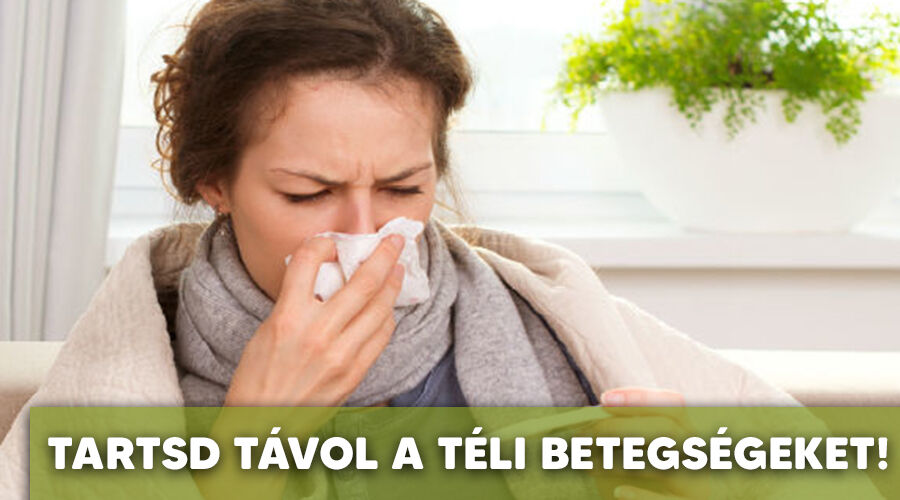 Tartsd távol magad a téli betegségektől