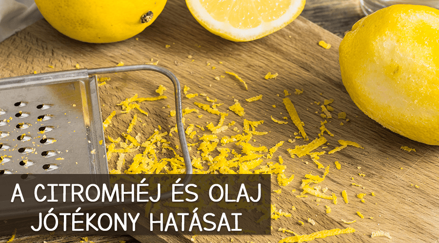 Citromhéj és a citromolaj jótékony hatásai