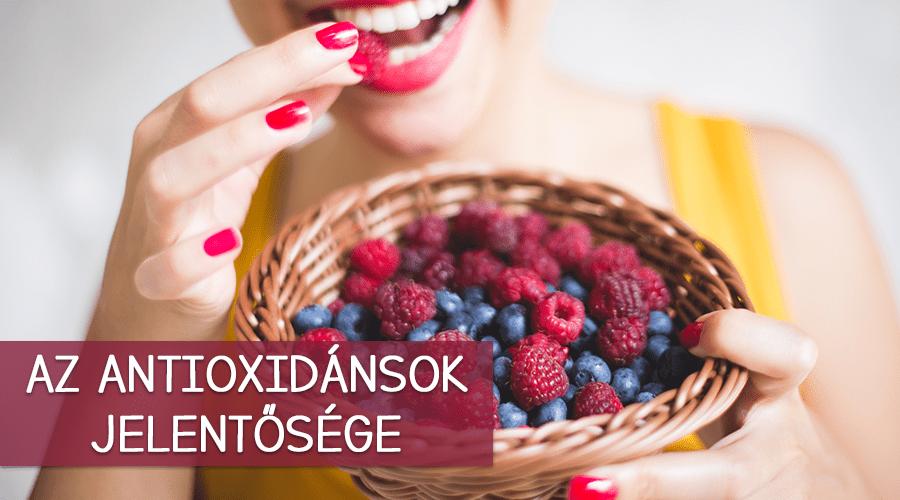 Az antioxidánsok jelentősége a szervezetre.