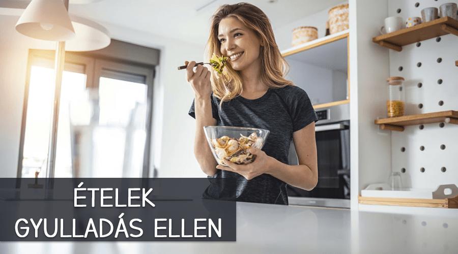 Ételek amik gyulladás ellen hatásosak