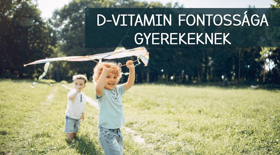 Miért fontos a D vitamin tabletta gyerekeknek?