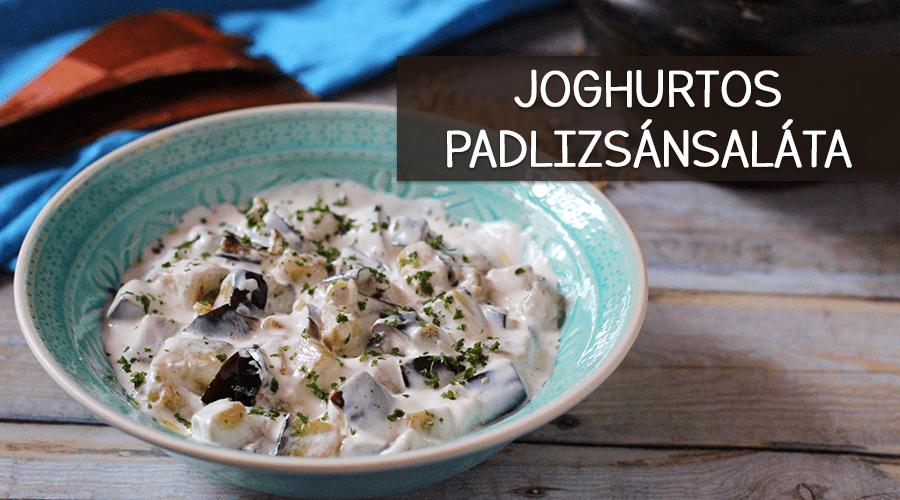 Joghurtos padlizsánsaláta