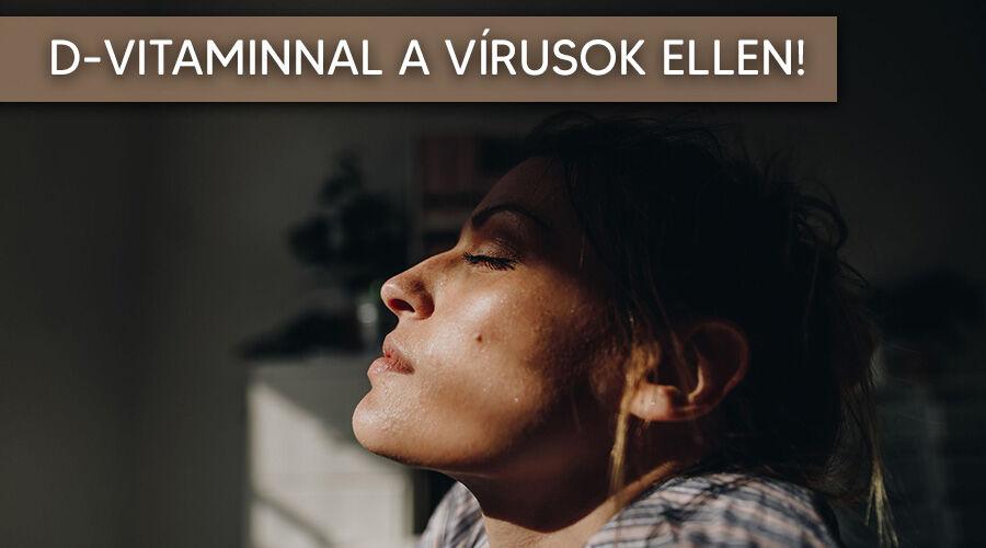 D-vitaminnal a vírusok ellen.