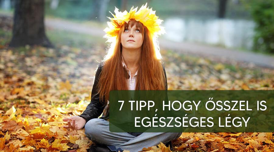7 tipp az őszi egészségért.