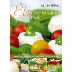 Élő növényi sajtok, tejek - finomságok, nemcsak laktózérzékenyeknek!